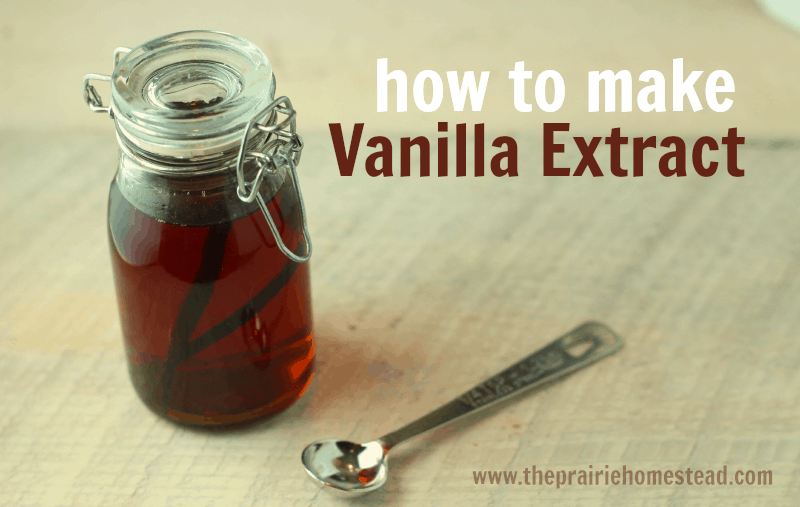 How to Make Vanilla Extract • The Prairie Homestead