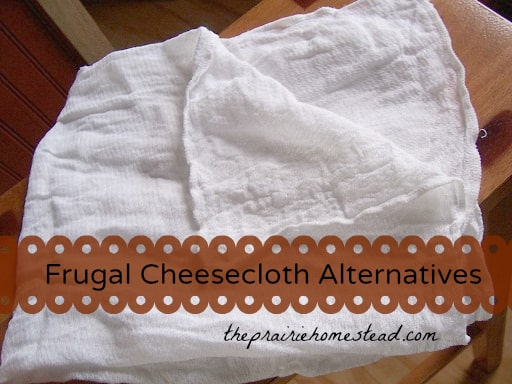 frugal cheesecloth alternatives