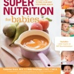 Interview with Authors of Super Nutrition for Babies (Plus a Giveaway!)