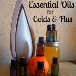 How We Use Essential Oils for Colds and Flus