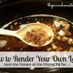 The Mystery of the Missing Pig Fat (And How to Render Lard)