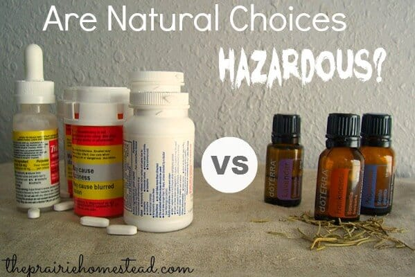 Are Natural Choices Hazardous?