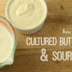 How to Make Cultured Buttermilk and Sour Cream