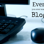 Everything You Ever Wanted to Know About Blogging {Well, Almost…}