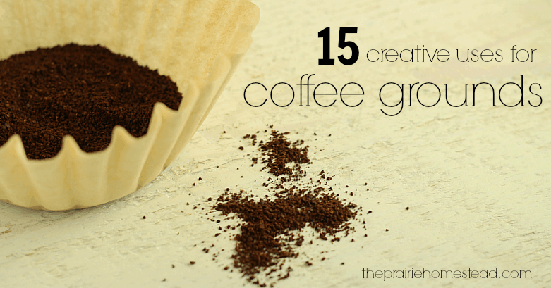 15 Creative Uses for Coffee Grounds • The Prairie Homestead