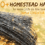 70+ Homestead Hacks: Life Hacks for Homesteading