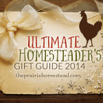 The 2014 Homesteader's Gift Guide!