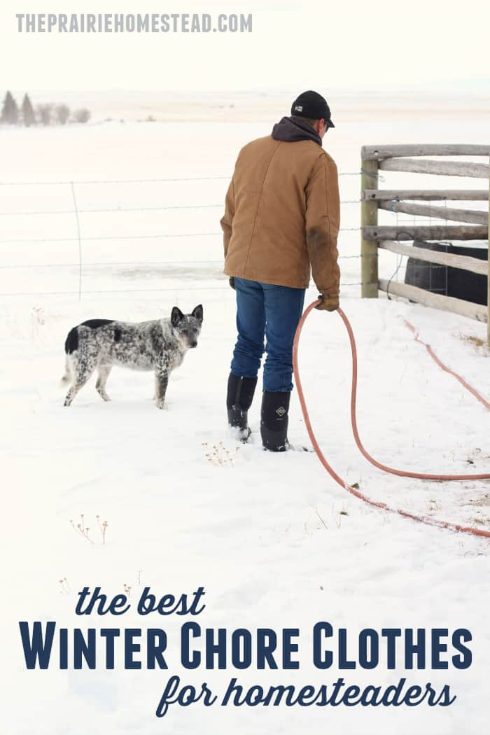 the best winter chore clothes for homesteaders, farmers, and country folk