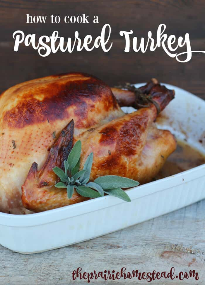 How to Cook a Pastured Turkey #Turkey #PasturedTurkey | The Prairie Homestead