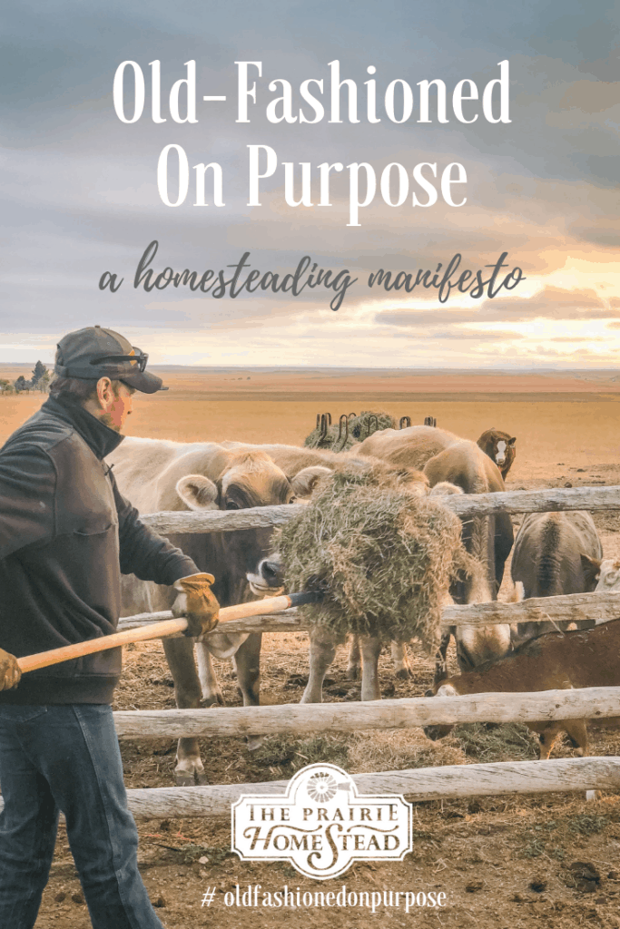 old-fashioned on purpose, modern homesteading movement manifesto