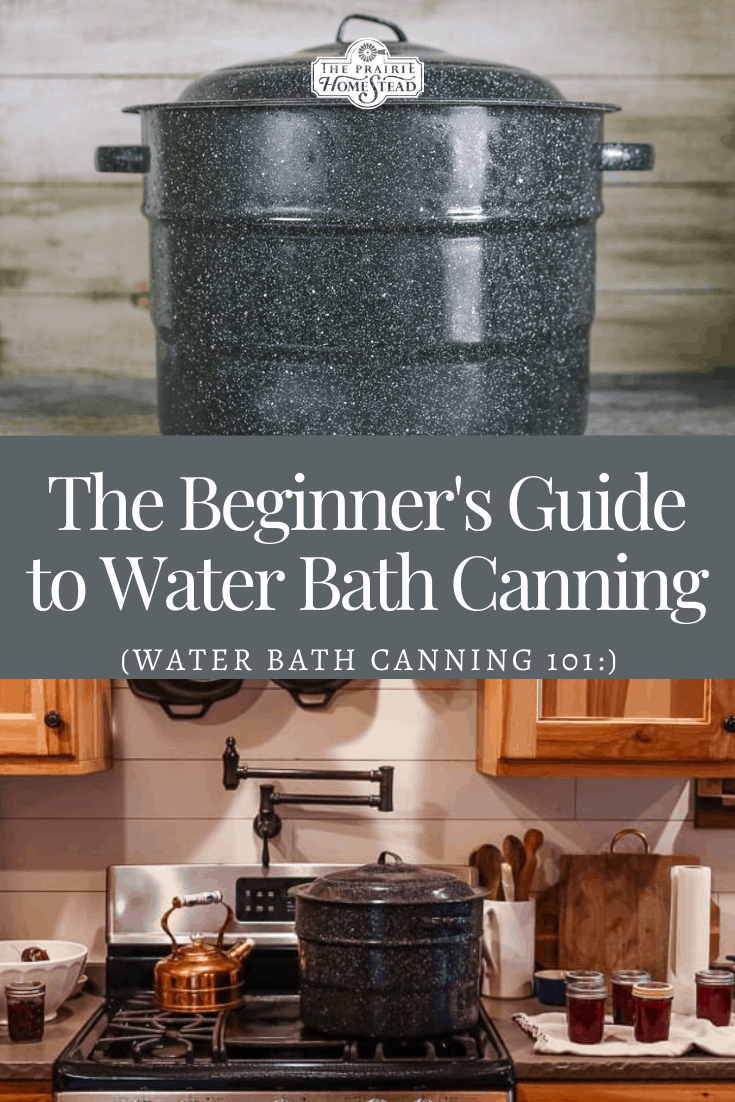 The Beginner's Guide to Water Bath Canning